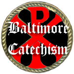 Baltimore Catechism - the most authoritative Catechism ever printed