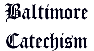 The Baltimore Catechism