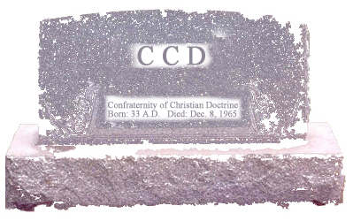 The Death of CCD and the Grave State of Religious Education