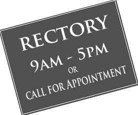 Rectory Hours or by appointment